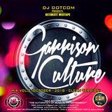 DJ DOTCOM_PRESENTS_GARRISON CULTURE_MIX_VOL.8 (OCTOBER - 2018 - CLEAN VERSION