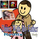 Dance With My Father - Remix