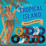 ON A TROPICAL ISLAND - 50's Shuffle R&B, Jump & Rumba Blues Mix. [2012 September]
