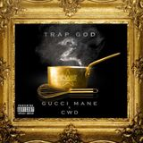 Gucci Mane - Trap God 2 (Mixed by CWD)