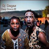 Dj Dagaz - Deep Down 09 (Deep Techno, Dub Techno, Progressive House Mix)