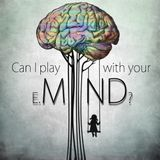 E.Mind - Can I Play With Your Mind?