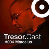 Marcelus @ Tresor.Cast #004