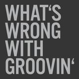 What's Wrong With Groovin' Volume #4 / Vinyl only / Guest Set by Miko (Beat Kollektiv/ Berlin)