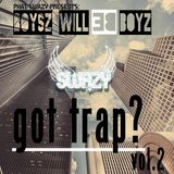 BOYZ WILL BE BOYZ: got trap? vol.2 (Arranged & Mixed Live by SwaZY)