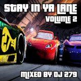 DJ 279 STAY IN YA LANE 2 (THE HEAD NOD MIX)