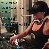 The Vibe Lounge LA Podcast 004 - House - Christi Mills