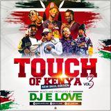 TOUCH OF KENYA [NEW SKUL} DJ E LOVE 2019