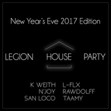 Legion House Party - New Year's Eve 2017 edition