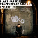 Blake Jarrell Concentrate Podcast 133