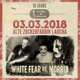 03.03.18 @laucha-zuckerfabrik Morbid vs. white fear