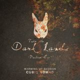 Into The Dark Lands – Machine Age [Warming Up Session by Cubic Nomad]