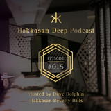 Hakkasan Deep Podcast #015