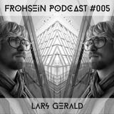 FROHSEiN Podcast #005 / Lars Gerald / Nachtrausch ( Brandenburg 2014-08-09 )