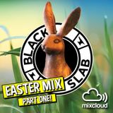 Black Slab Radio - EASTER SPECIAL MIX (PART 1/2) - 1st April 2018
