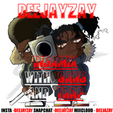 DEEJAYZAY-indamix with gang and trap