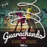 Mix Guarachando con Karibe y Josimar