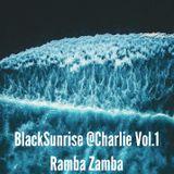 Black Sunrise @Charlie Ramba Zamba Vol.1