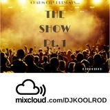 The Show Pt. 1