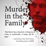 DEADLY SINS & MURDER IN THE FAMILY -- Darren Kavinoky and Burl Barer are in the hot seat this week