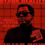 STARK REALITY WITH JIM DIER AKA SMALL CHANGE EPISODE 4 DJ CLIFTON EXCLUSIVE MIX