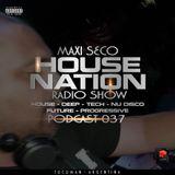 Maxi Seco House Nation - PODCAST 037