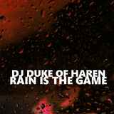 DJ Duke Of Haren - Rain Is The Game (Tech House Mix)