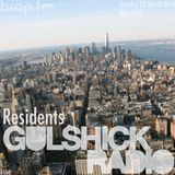 Gulshick Radio | Ep.105 | Residents