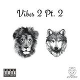 Vibes 2 Pt. 2
