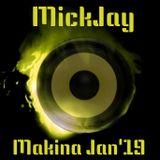 Makina Jan'19 - MickJay