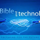 The Bible and Technology - Audio