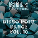 Milk - Disco Polo Dance vol. 10