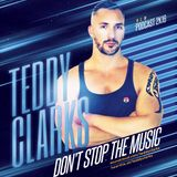 Teddy Clarks - Don't Stop the Music (NEW PODCAST 2K16)