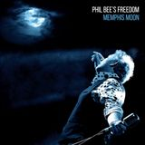 Blues Magazine Radio 27 | Album Tip: Phil Bee`s Freedom - Memphis Moon