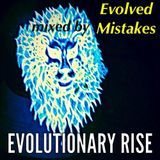 Evolutionary Rise mixed by EC and ENDSIGHT! (Evolved Mistakes)
