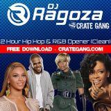 DJ Ragoza - 2 Hour Hip Hop & R&B Opener (Free Download At Mydjhacks.com) (Clean)