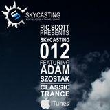 Ric Scott Presents Skycasting Episode #012 with Guest DJ Adam Szostak (Classic Trance)