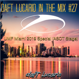 Daft Lucario - In The Mix #27 (Ultra Music Festival Miami 2019 Special) (ASOT Stage)