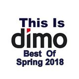This Is Dimo -  Best Of Spring  2018
