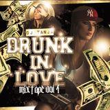 Dj Tanja Drunk In Love Mixtape Vol.1