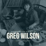 H&G 02: Greg Wilson Pt2