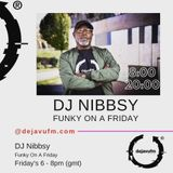 Dj Nibbsy Funky On Friday Episode 46