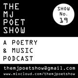 The MJ Poet Show 19