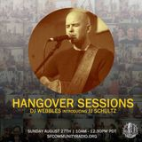Hangover Sessions 123 Ft. JJ Schultz ~ August 27th 2017