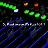 DJ Frank House Mix Vol.67-2017