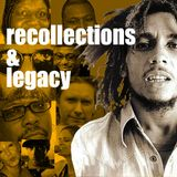Recollections and Legacy - Bob Marley