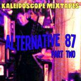 Kaleidoscope Mixtapes:  Alternative 87 Part 2