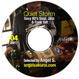 Quiet Storm, 04 2017, Sexy 80's Soul, Jazz & Funk Set / Angel in the Mix