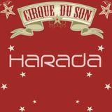 """Harada @ Frisky Radio """"Cirque Du Son"""" Show."""