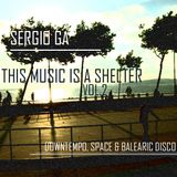 Sergio GA | This Music Is A Shelter Vol. 2